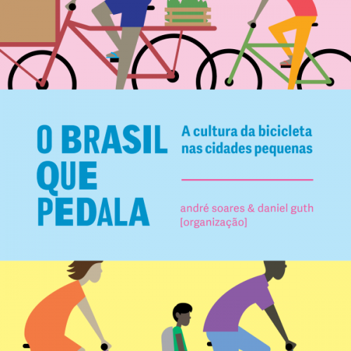 O Brasil que Pedala – A cultura da bicicleta nas cidades pequenas