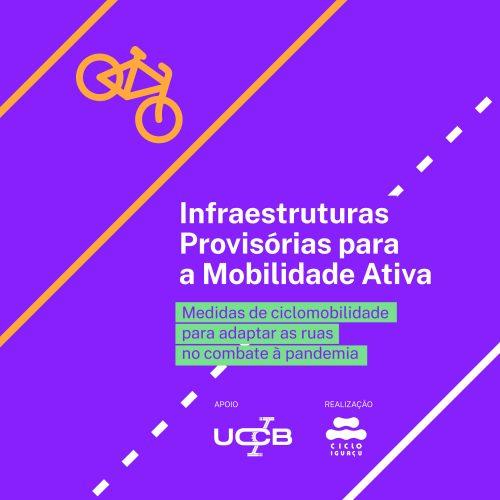 Infraestruturas Provisórias para a Mobilidade Ativa: Medidas de ciclomobilidade para adaptar as ruas no combate à pandemia